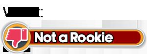 Verdict: Not a Rookie