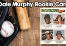 The Dale Murphy Rookie Card